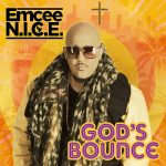 Emcee N.I.C.E. God's Bounce